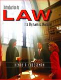Introduction to Law : Its Dynamic Nature, Cheeseman, Henry R., 0131123734