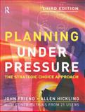 Planning under Pressure, Hickling, Allen and Friend, John, 0750663731