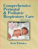 Comprehensive Perinatal and Pediatric Respiratory Care, Whitaker, Kent, 0766813738