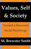 Values, Self, and Society : Toward a Humanist Social Psychology, Smith, M. Brewster, 0887383734