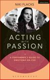 Acting with Passion : A Performer's Guide to Emotions on Cue, Flacks, Niki, 1408183730