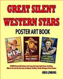 Great Silent Western Stars Poster Art Book, Greg Lenburg, 1483953734
