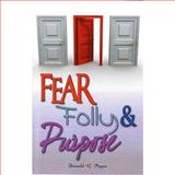 Fear Folly and Purpose, Payne, Donald, 1604583738
