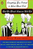 Everything You Pretend to Know about Food and Are Afraid Someone Will Ask, Nancy Rommelmann, 014026373X