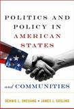 Politics and Policy in American States and Communities, Dresang, Dennis L. and Gosling, James J., 0205533736
