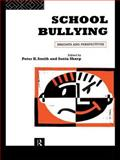 School Bullying : Insights and Perspectives, Smith, Peter K. and Sharp, Sonia, 0415103738