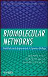 Biomolecular Networks : Methods and Applications in Systems Biology, Chen, Luonan and Wang, Rui-Sheng, 0470243732