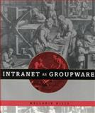 Intranet As Groupware, Mellanie Hills, 0471163732