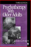 Psychotherapy with Older Adults, Knight, Bob G., 076192373X