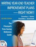 Writing Year-End Teacher Improvement Plans-Right Now!! : The Principal's Time-Saving Reference Guide, Barker, Cornelius L. and Searchwell, Claudette J., 1412963737