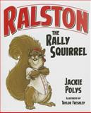 Ralston the Rally Squirrel, Jackie Polys, 1620863731