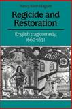Regicide and Restoration : English Tragicomedy, 1660-1671, Maguire, Nancy Klein, 0521023734