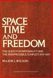 Space, Time, and Freedom : The Quest for Nationality and the Irrepressible Conflict, 1815-1861, Wilson, Major L., 0837173736