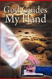 God Guides My Hand, Judy Walsh Pickett, 1463443730