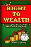 Your Right to Wealth, Richard & Lynn Voigt and I. M Education Specialists, 1470133733