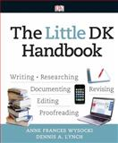 The Little Dk Handbook : Wriring- Researching -- Documenting - Revising - Editing - Proofreading, Wysocki, Anne Frances and Lynch, Dennis A., 0205823734