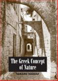 The Greek Concept of Nature, Naddaf, Gerard, 0791463737