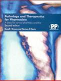 Pathology and Therapeutics for Pharmacists : A Basis for Clinical Pharmacy Practice, Greene, Russell J. and Harris, Norman D., 0853693730