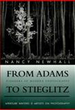 From Adams to Stieglitz, Nancy Newhall, 0893813737