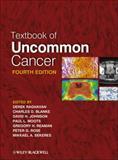 Textbook of Uncommon Cancer, Raghavan, Derek and Blanke, Charles, 1118083733