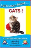 Let's Learn About... Cats!, Cheryl Shireman, 1477533737