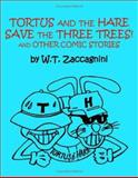Tortus and Hare Save the Three Trees and Other Stories, W. T. Zaccagnini, 1553693736