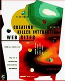Creating Killer Interactive Web Sites : TheArt of Integrating Interactivity And Design, Grunspan, Stefan and Sather, Andrew, 1568303734