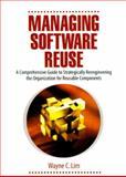 Managing Software Re-Use, Lim, Wayne C., 0135523737