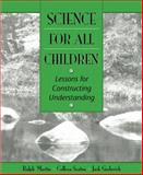 Science for All Children : Lessons for Constructing Understanding, Martin, Ralph and Sexton, Colleen, 0205293735