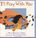 I'll Play with You, Mary McKenna Siddals, 0395903734