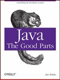 Java : The Good Parts, Waldo, Jim, 0596803737