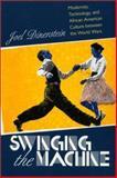 Swinging the Machine 9781558493735