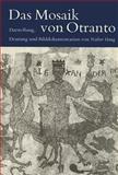 Das Mosaik Von Otranto : Darst., Deutung U. Bilddokumentation, Haug, Walter, 3920153731