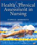 Health and Physical Assessment in Nursing, Damico and Barbarito, Colleen, 0130493732