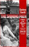The Shining Path : A History of the Millenarian War in Peru, Gorriti, Gustavo, 0807823732
