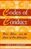Codes of Conduct : Race, Ethics, and the Color of Our Character, Holloway, Karla F. C., 0813523737