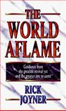 The World Aflame, Rick Joyner, 0883683733