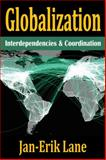 Globalization : Interdependencies and Coordination, Lane, Jan-Erik, 1412853737