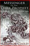 Messenger of the Dark Prophet, Trevor Cooley, 147829373X