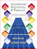 Algorithms Sequential and Parallel : A Unified Approach, Miller, Russ, 0130863734