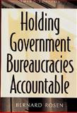 Holding Government Bureaucracies Accountable, Bernard Rosen, 0275953734