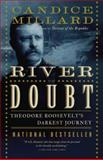 The River of Doubt, Candice Millard, 0767913736