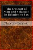 The Descent of Man and Selection in Relation to Sex, Charles Darwin, 1497303737