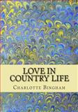 Love in Country Life, Charlotte Bingham, 1500643734