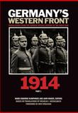 Germany's Western Front : Translations from the German Official History of the Great War, 1914, Part 1, , 155458373X