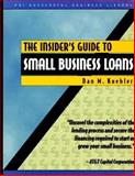 Insider's Guide to Small Business Loans, Dan M. Koehler, 1555713734