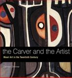 The Carver and the Artist : Maori Art in the Twentieth Century, Skinner, Damian, 1869403738