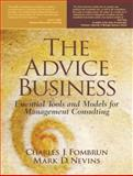 The Advice Business : Essential Tools and Models for Management Consulting, Fombrun, Charles J. and Nevins, Mark D., 0130303739