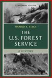 The U. S. Forest Service : A History, Steen, Harold K., 0295983736