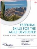 Essential Skills for the Agile Developer : A Guide to Better Programming and Design, Net Objectives Staff and Bain, Scott L., 0321543734